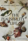 Marc Kirschner and John Gerhart - The Plausibility of Life
